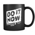 Black Mug Do It Now Drinkware buy now
