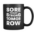 Mug Sore Today Strong Tomorrow Drinkware buy now