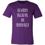 Mens Shirt Always Believe In Yourself (white print)
