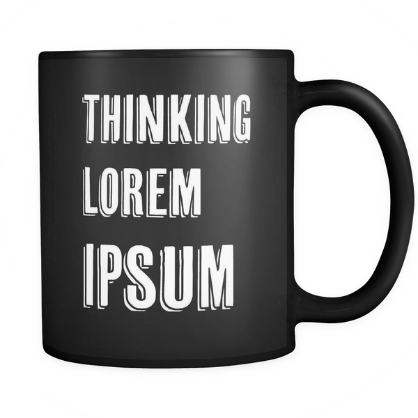 Mug Thinking Lorem Ipsum Drinkware buy now
