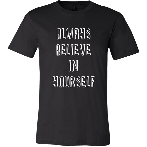 Mens Shirt Always Believe In Yourself (white print) T-shirt buy now