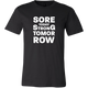 Mens Shirt Sore Today Strong Tomorrow
