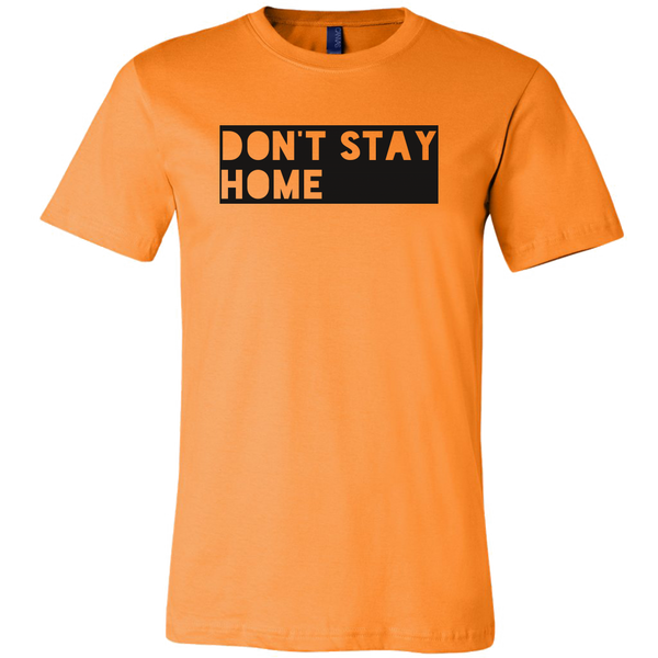 Mens Shirt Don't Stay Home (black print) T-shirt buy now