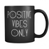 Mug Positive Vibes Only Drinkware buy now