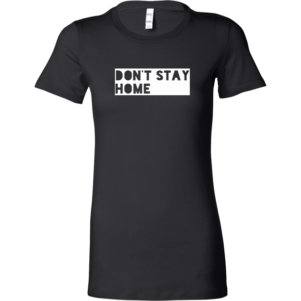 Womens Shirt Don't Stay Home (white print) T-shirt buy now