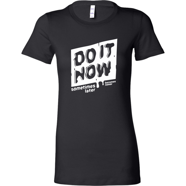Womens Shirt Do It Now (white print) T-shirt buy now
