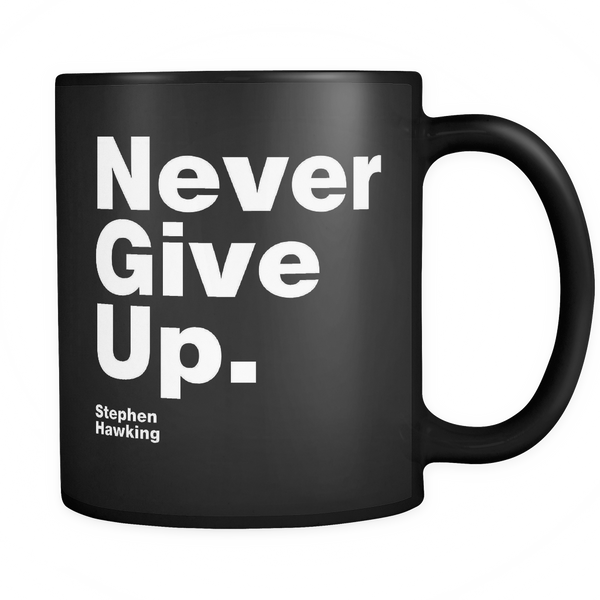Black Mug Never Give Up S. Hawking Drinkware buy now