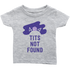 Infant Shirt Tits Not Found T-shirt buy now