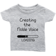 Infant Shirt Creating The Noble Voice