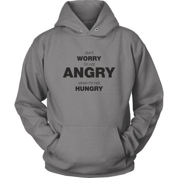 Unisex Hoodie Don't worry I'm not angry when I'm not hungry T-shirt buy now