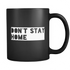 Mug Don't Stay Home Drinkware buy now