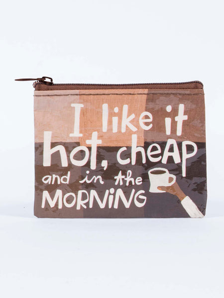 I Like It Hot, Cheap and In The Morning – Coin Purse