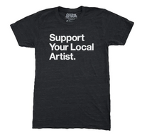 Support Your Local Artist T-Shirt