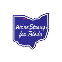 We're Strong For Toledo Magnet