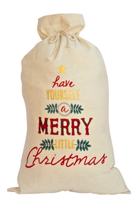 Have yourself a Merry Little Christmas Santa Bag / Sacks