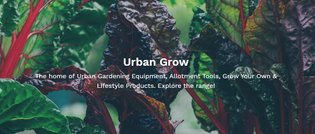 Grow Your Own | Self Sufficient | Urban Grow UK