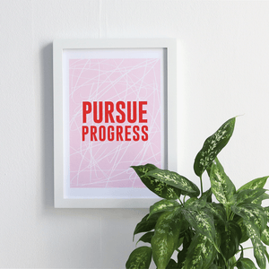 Pursue Progress red and pink typography print