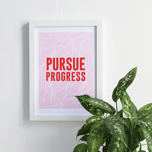 Pursue Progress print