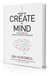 Ray Kurzweil's new book, How to Create a Mind