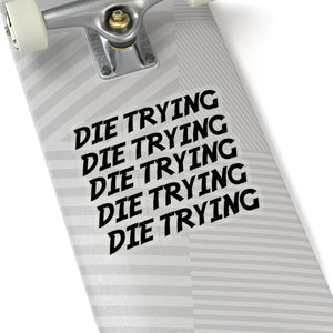 DIE TRYING light-duty transparent-back stickers (black)
