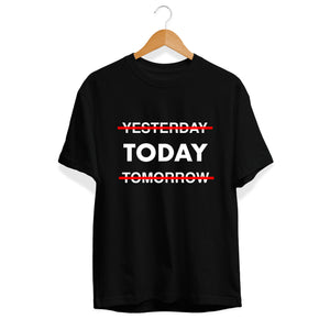Only Today T-Shirt  - Cleus