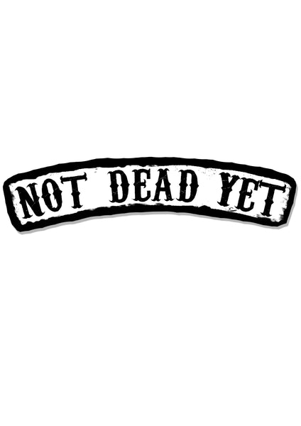 Not Dead Yet Patch