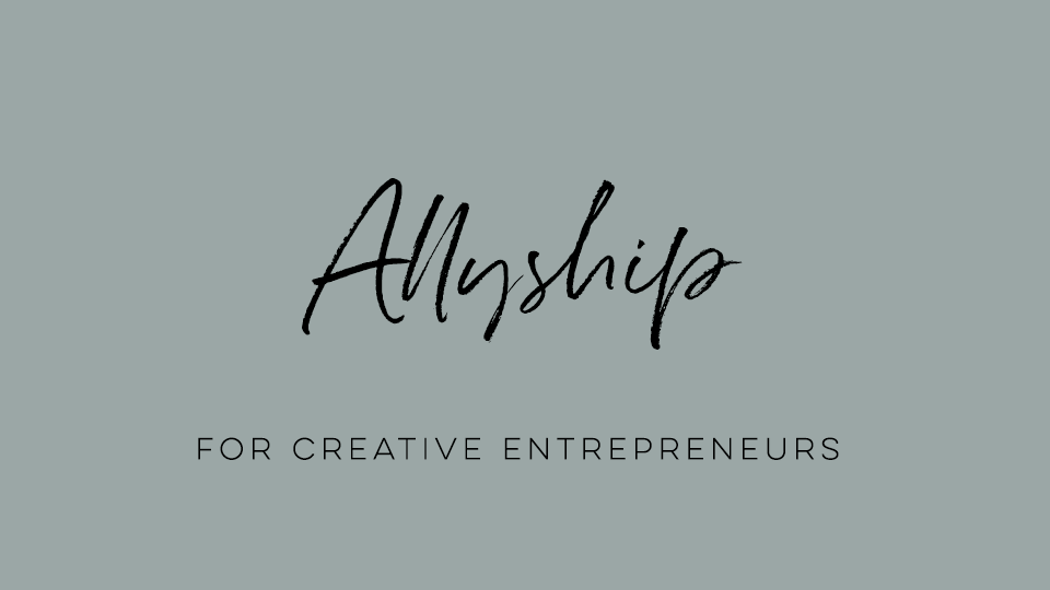 Allyship for Creative Entrepreneurs