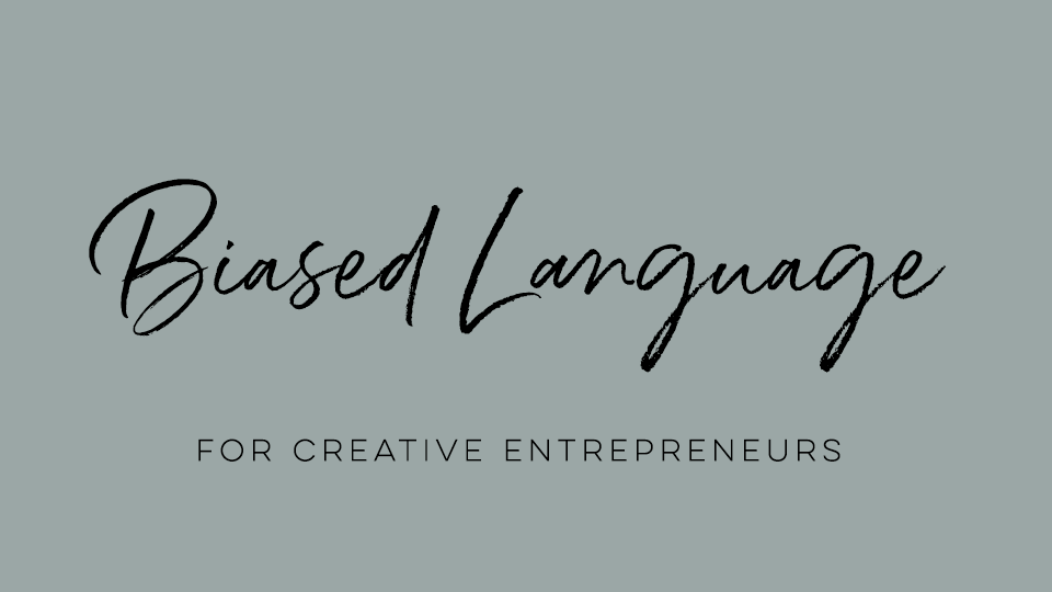 Biased Language for Creative Entrepreneurs