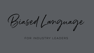 Biased Language for Industry Leaders
