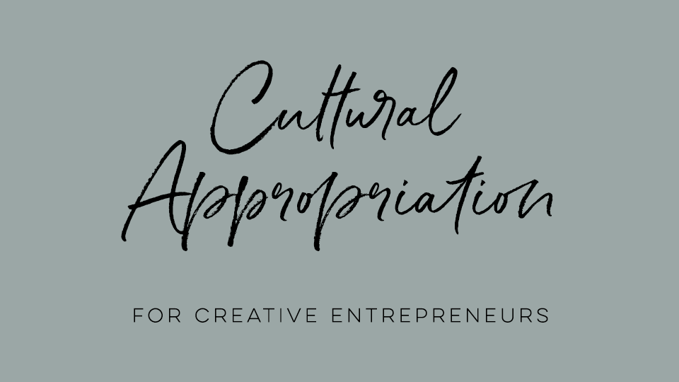 Cultural Appropriation for Creative Entrepreneurs