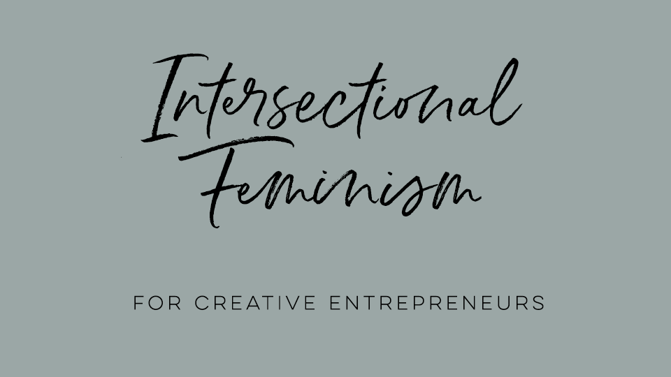 Intersectional Feminism for Creative Entrepreneurs