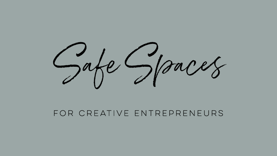 Safe Spaces for Creative Entrepreneurs