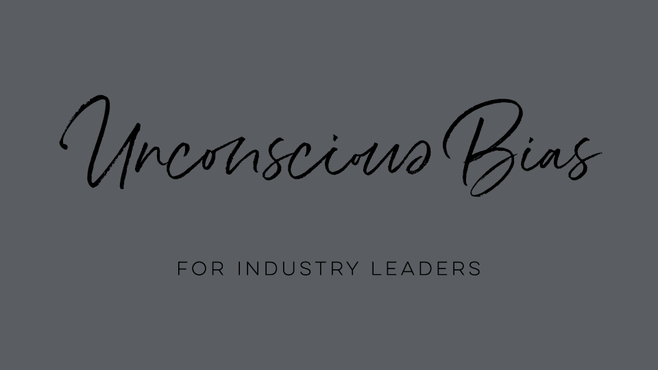 Unconscious Bias for Industry Leaders