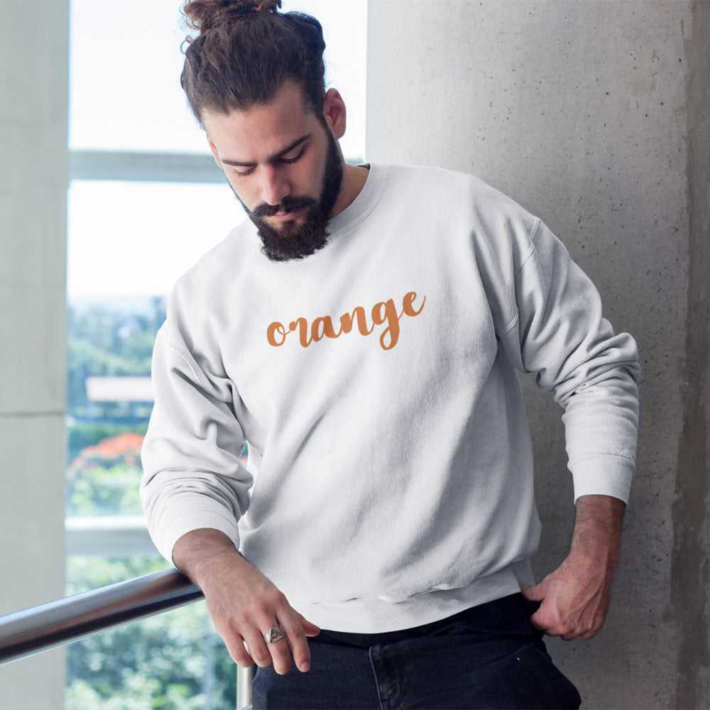 Orange You Glad I Didn't Say Banana Sweatshirt