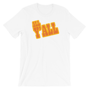 All Y'all Short-Sleeve Unisex T-Shirt