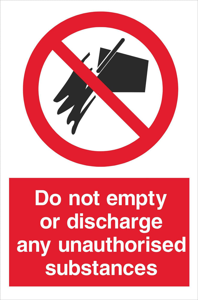 Do not empty or discharge any unauthorised substances