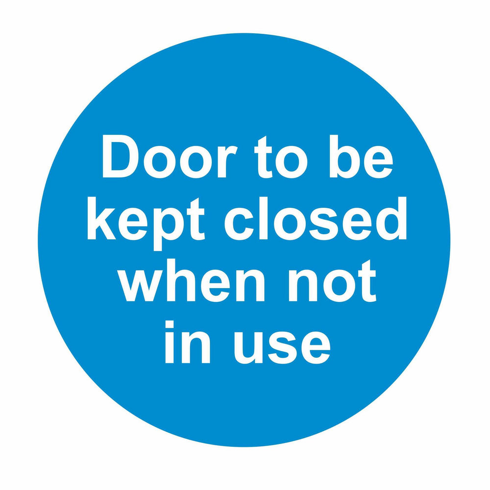 DOOR TO BE KEPT CLOSED WHEN NOT IN USE - SELF ADHESIVE STICKER
