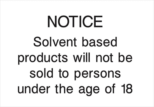 NOTICE Solvent based products will not be sold to persons under the age of 18