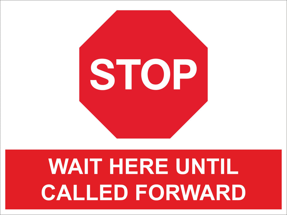 STOP WAIT HERE UNTIL CALLED FORWARD - COVID 19 SOCIAL DISTANCING SIGN
