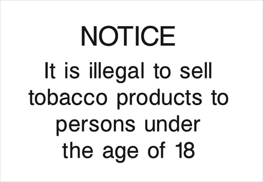 NOTICE It is illegal to sell tobacco products to persons under the age of 18