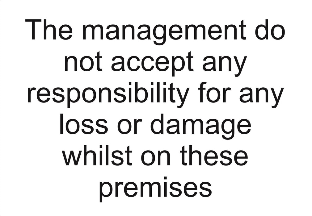 The management do not accept any responsibility for any loss or damage whilst on these premises