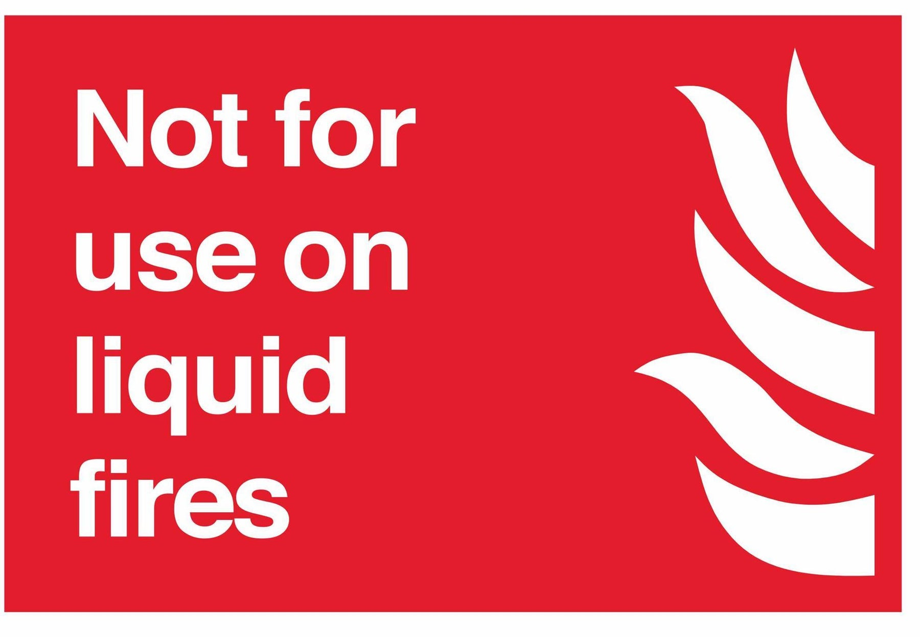 Not for use on liquid fires