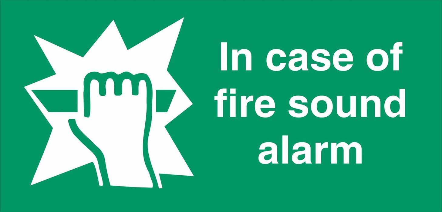 In case of fire sound alarm