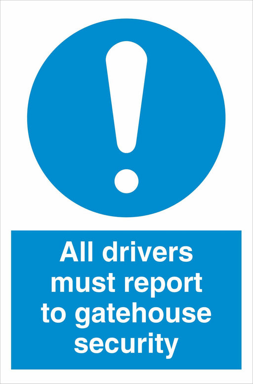 All drivers must report to gatehouse security