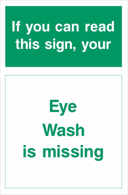 If you can read this sign your Eye Wash is missing