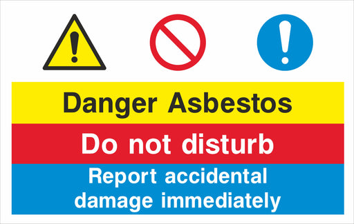 Danger asbestos Do not disturb Report accidental damage immediately