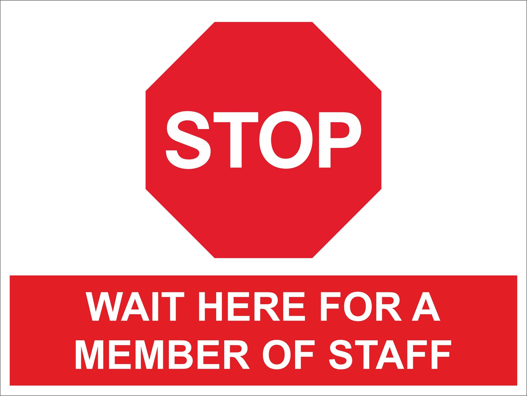 STOP WAIT HERE FOR A MEMBER OF STAFF - COVID 19 SOCIAL DISTANCING SIGN