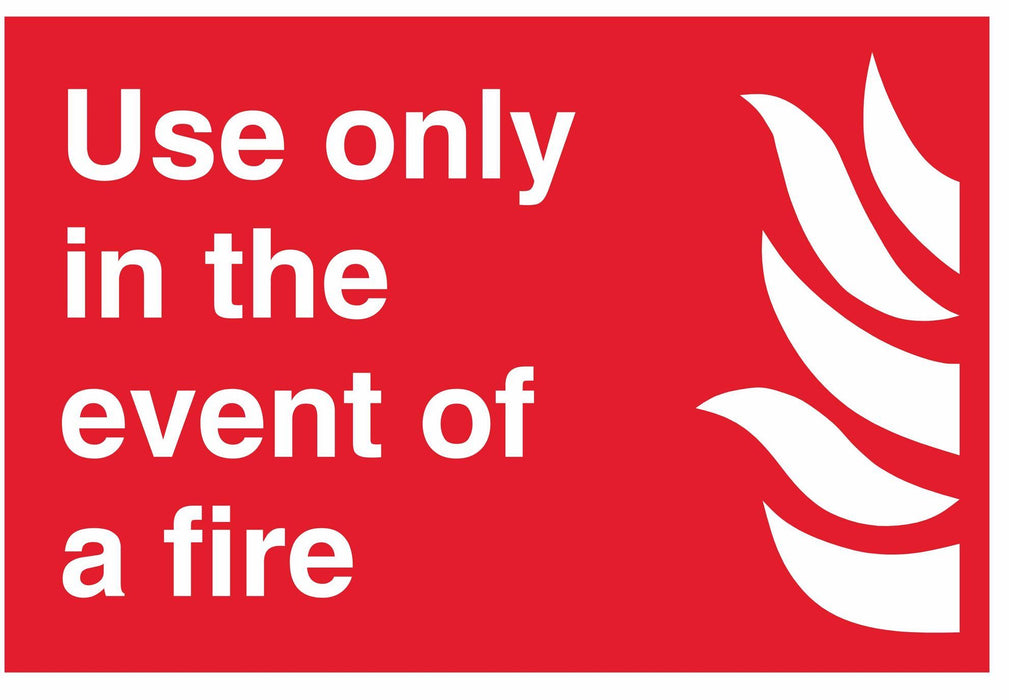 Use only in the event of a fire