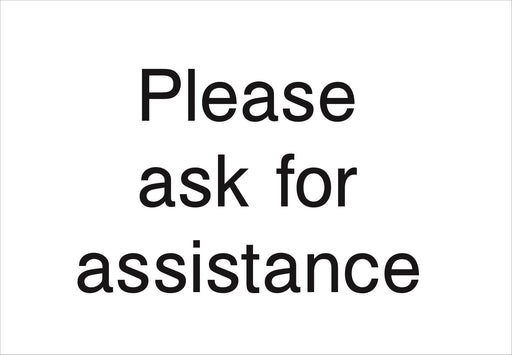 Please ask for assistance