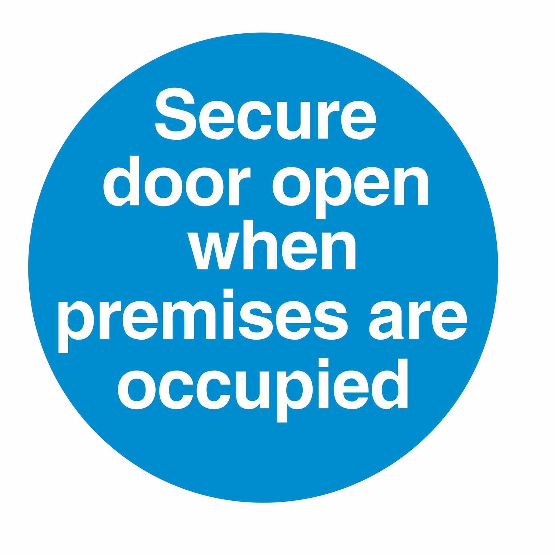 SECURE DOOR OPEN WHEN PREMISES ARE OCCUPIED - SELF ADHESIVE STICKER